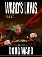 Ward's Laws Part 2 ebook by Doug Ward
