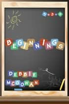 Beginnings ebook by Debbie McGowan