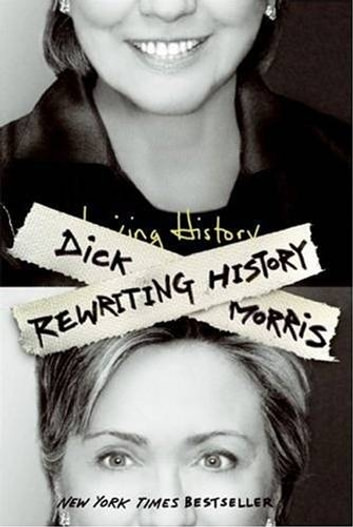 Rewriting History ebook by Dick Morris