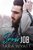 Snow Job ebook by Tara Wyatt