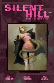Silent Hill: Three Bloody Tales ebook by Scott Ciencin, Shaun Thomas, Nick Stakal