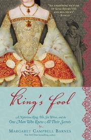 King's Fool - A Notorious King, His Six Wives, and the One Man Who Knew All Their Secrets ebook by Margaret Campbell Barnes