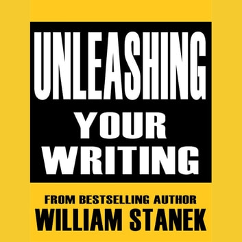 Unleashing Your Writing and Presentation Skills audiobook by William Stanek