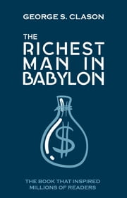 The Richest Man in Babylon: Original Edition ebook by George S. Clason