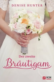 Der zweite Bräutigam ebook by Denise Hunter