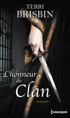 L'honneur du clan - Volume 1 - La flamme des Highlands - À la merci du highlander eBook by Terri Brisbin