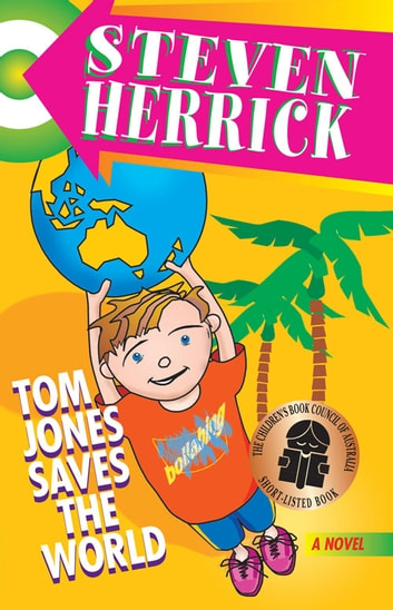 Tom Jones Saves the World ebook by Steven Herrick