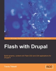 Flash with Drupal ebook by Travis Tidwell