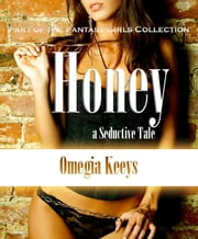 Honey: Fantasy Girls Collection ebook by Omegia Keeys