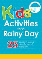 Kids' Activities for a Rainy Day ebook by Media Adams