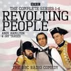 Revolting People: The Complete Series 1-4 - The BBC Radio comedy audiobook by Andy Hamilton, Jay Tarses