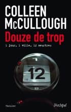 Douze de trop ebook by Colleen McCullough