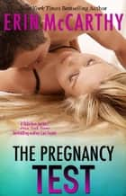 The Pregnancy Test ebook by Erin McCarthy