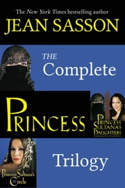 The Complete Princess Trilogy ebook by Jean Sasson