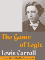 The Game Of Logic (Mobi Classics) ebook by Lewis Carroll