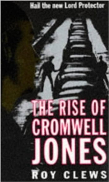 The Rise of Cromwell Jones ebook by Roy Clews