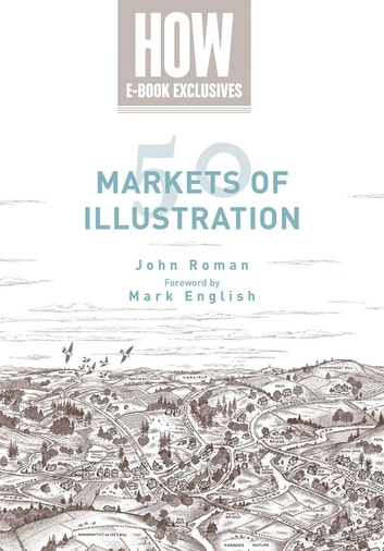50 Markets of Illustration - A Showcase of Contemporary Illustrators ebook by John Roman