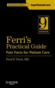 Ferri's Practical Guide: Fast Facts for Patient Care ebook by Fred F. Ferri