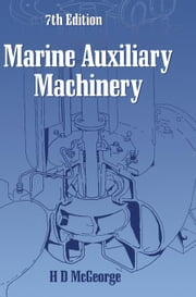 Marine Auxiliary Machinery ebook by McGeorge, H. D.