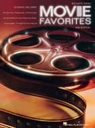 Movie Favorites (Songbook) ebook by Hal Leonard Corp.