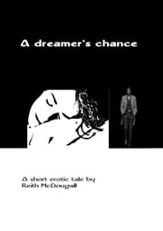 A Dreamer's Chance ebook by Keith O. McDougall