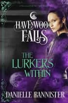 The Lurkers Within ebook by Danielle Bannister