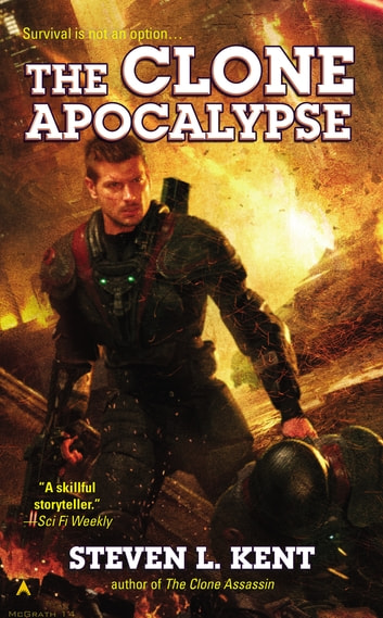 The Clone Apocalypse ebook by Steven L. Kent