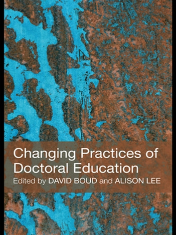 Changing Practices of Doctoral Education ebook by