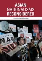 Asian Nationalisms Reconsidered ebook by Jeff Kingston
