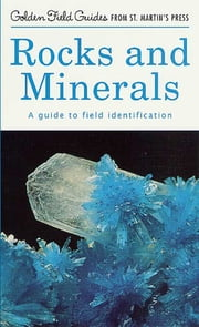 Rocks and Minerals - A Guide to Field Identification ebook by Charles A. Sorrell,George F. Sandström