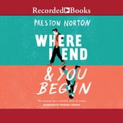 Where I End and You Begin audiobook by Preston Norton