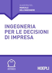 Ingegneria per le decisioni d'impresa ebook by Vari Ingegneri