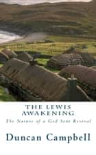 The Lewis Awakening - The Nature of a God Sent Revival ebook by