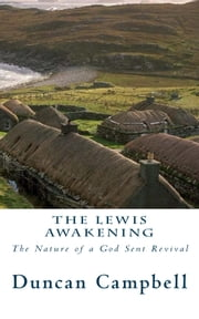 The Lewis Awakening - The Nature of a God Sent Revival ebook by Duncan Campbell,CrossReach Publications
