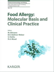 Food Allergy: Molecular Basis and Clinical Practice ebook by Ebisawa, M.