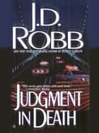 Judgment in Death ebook by J. D. Robb,Nora Roberts