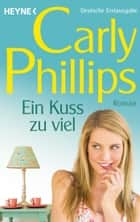 Ein Kuss zu viel - Marsden 3 - Roman ebook by Carly Phillips, Ursula C. Sturm