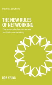 BSS The New Rules of Networking - The essential rules and secrets to modern networking ebook by Rob Yeung