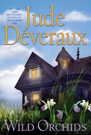 Wild Orchids - A Novel ebook by Jude Deveraux