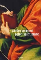 Selon saint Marc ebook by Sandro Veronesi