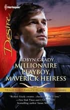 Millionaire Playboy, Maverick Heiress ebook by Robyn Grady