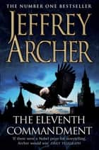 The Eleventh Commandment ebook by Jeffrey Archer