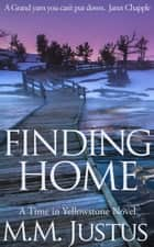 Finding Home ebook by M. M. Justus