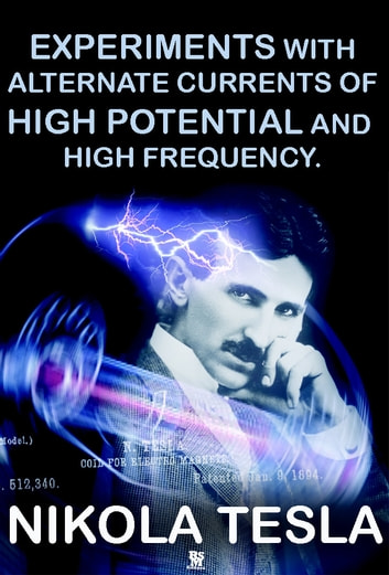 alternate currents of high potential and high frequency