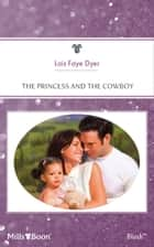 The Princess And The Cowboy ebook by Lois Faye Dyer