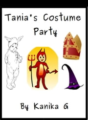 Tania's Costume Party ebook by Kanika G