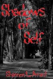 Shadows of Self ebook by Shannon L. Arrant