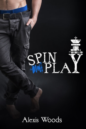 Spin Play ebook by Alexis Woods