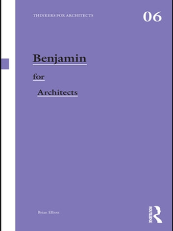 Benjamin for Architects ebook by Brian Elliott