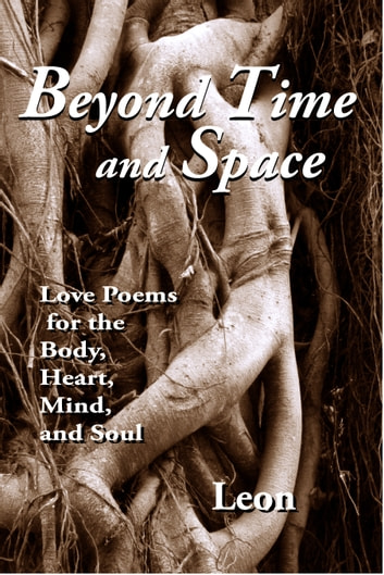 Beyond time and space love poems for the body heart mind and beyond time and space love poems for the body heart mind and soul fandeluxe Choice Image